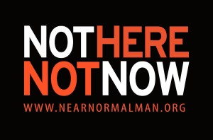 NotHereNotNow_NNM